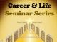 Career & Life Seminar Series